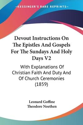 Devout Instructions on the Epistles and Gospels for the Sundays and Holy Days V2