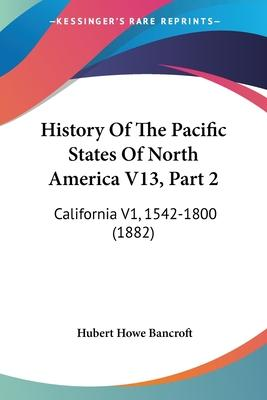 History of the Pacific States of North America V13, Part 2