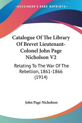 Catalogue of the Library of Brevet Lieutenant-Colonel John Page Nicholson V2