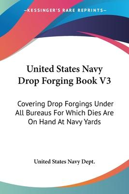 United States Navy Drop Forging Book V3
