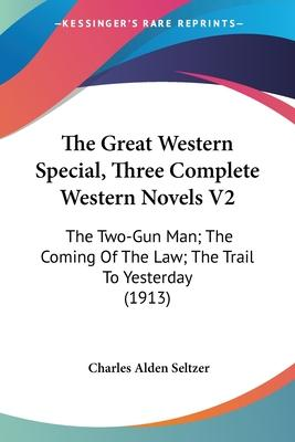 The Great Western Special, Three Complete Western Novels V2