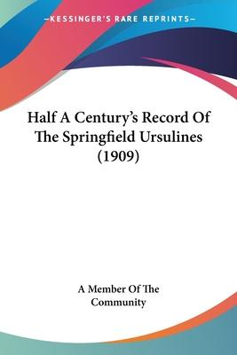 Half a Century's Record of the Springfield Ursulines (1909)