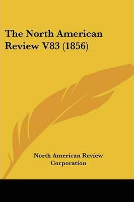 The North American Review V83 (1856)