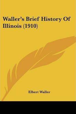 Waller's Brief History of Illinois (1910)