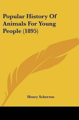 Popular History of Animals for Young People (1895)