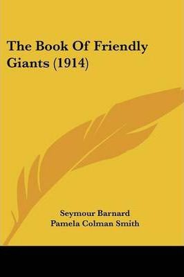 The Book of Friendly Giants (1914)