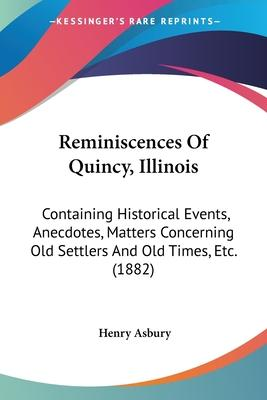 Reminiscences of Quincy, Illinois