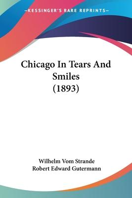 Chicago in Tears and Smiles (1893)