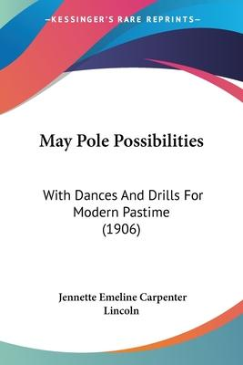 May Pole Possibilities