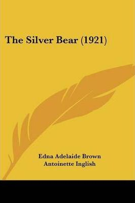 The Silver Bear (1921) Cover Image