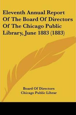 Eleventh Annual Report of the Board of Directors of the Chicago Public Library, June 1883 (1883)