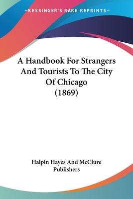 A Handbook for Strangers and Tourists to the City of Chicago (1869)