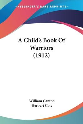 A Child's Book of Warriors (1912)