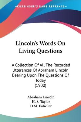 Lincoln's Words on Living Questions
