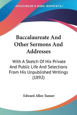 Baccalaureate and Other Sermons and Addresses