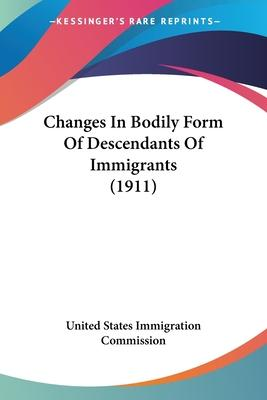 Changes in Bodily Form of Descendants of Immigrants (1911)