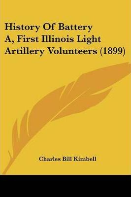History of Battery A, First Illinois Light Artillery Volunteers (1899)