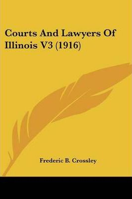 Courts and Lawyers of Illinois V3 (1916)