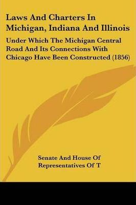 Laws and Charters in Michigan, Indiana and Illinois