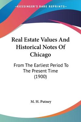 Real Estate Values and Historical Notes of Chicago