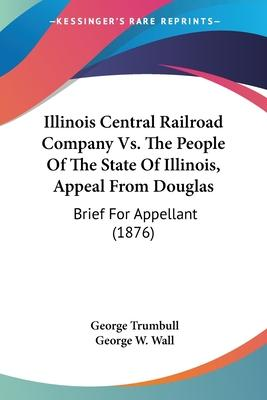 Illinois Central Railroad Company vs. the People of the State of Illinois, Appeal from Douglas