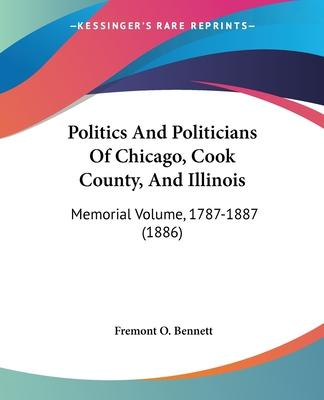 Politics and Politicians of Chicago, Cook County, and Illinois