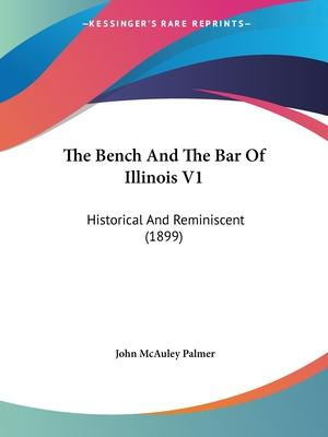 The Bench and the Bar of Illinois V1