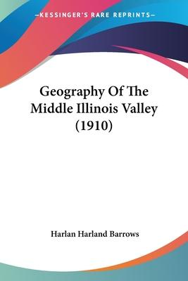 Geography of the Middle Illinois Valley (1910)