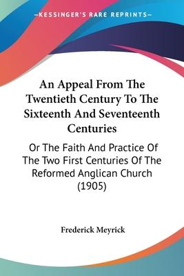 An Appeal from the Twentieth Century to the Sixteenth and Seventeenth Centuries