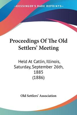 Proceedings of the Old Settlers' Meeting