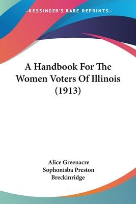 A Handbook for the Women Voters of Illinois (1913)