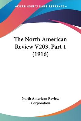 The North American Review V203, Part 1 (1916)