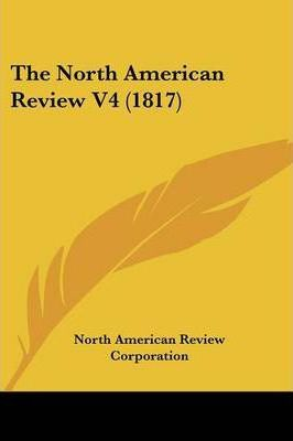 The North American Review V4 (1817)