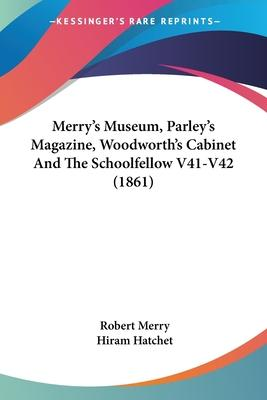 Merry's Museum, Parley's Magazine, Woodworth's Cabinet and the Schoolfellow V41-V42 (1861)