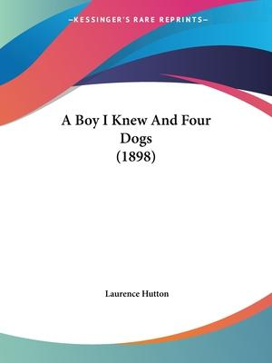 A Boy I Knew And Four Dogs (1898) Cover Image