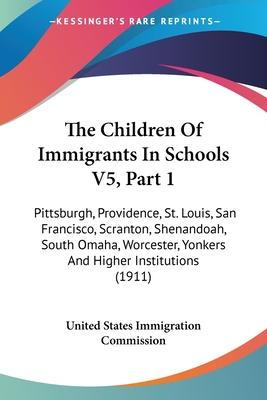 The Children of Immigrants in Schools V5, Part 1