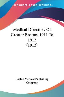 Medical Directory of Greater Boston, 1911 to 1912 (1912)