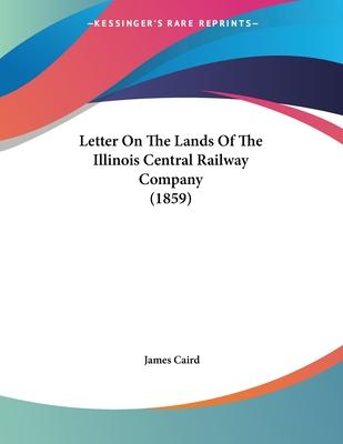 Letter on the Lands of the Illinois Central Railway Company (1859)