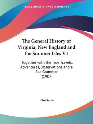 The General History of Virginia, New England and the Summer Isles V1