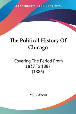 The Political History of Chicago