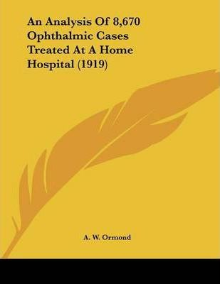 An Analysis of 8,670 Ophthalmic Cases Treated at a Home Hospital (1919)
