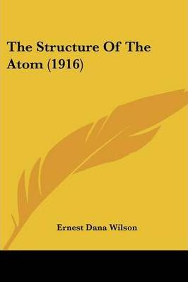 The Structure of the Atom (1916)