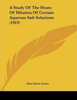 A Study of the Heats of Dilution of Certain Aqueous Salt Solutions (1919)