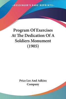 Program of Exercises at the Dedication of a Soldiers Monument (1905)