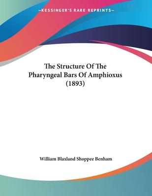 The Structure of the Pharyngeal Bars of Amphioxus (1893)