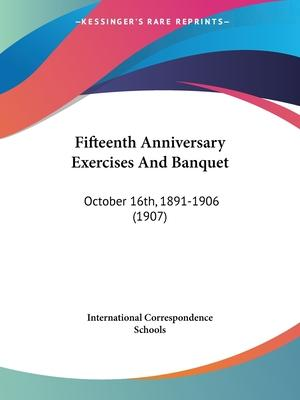 Fifteenth Anniversary Exercises and Banquet