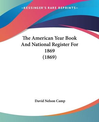 The American Year Book and National Register for 1869 (1869)