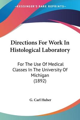 Directions for Work in Histological Laboratory