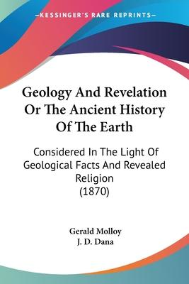 Geology and Revelation or the Ancient History of the Earth
