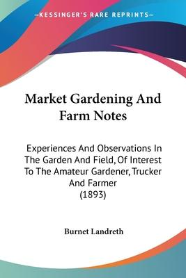 Market Gardening and Farm Notes